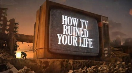 how-tv-ruined-your-life